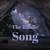 The Riddle Song de Charlie Rich, Celia Cruz, Tito Puente, Joan Baez, Juan D'Arienzo, Pacho Alonso, Don Gibson, The Crew Cuts, Maurice Chevalier