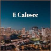 E Calosce by Marty Robbins, Don Gibson, Marisol, Los Panchos, Eartha Kitt, Marino Marini, Trio Matamoros, Julio Jaramillo, Doris Day