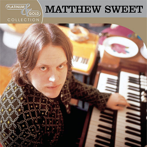 Platinum & Gold Collection by Matthew Sweet