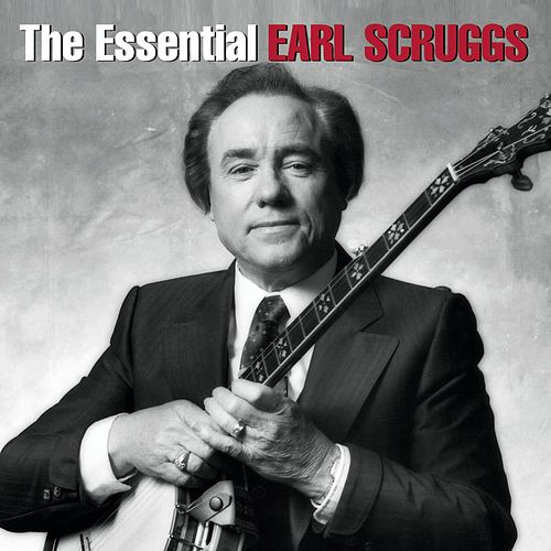 The Essential Earl Scruggs by Earl Scruggs