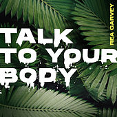 Talk To Your Body von Rea Garvey