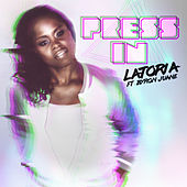 Press In by LaToria