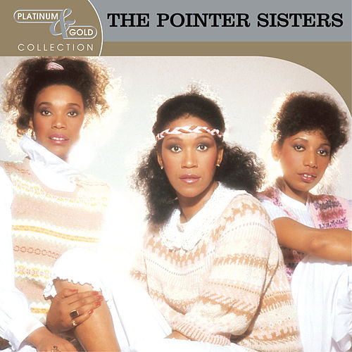 Platinum & Gold Collection by The Pointer Sisters