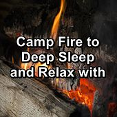 Camp Fire to Deep Sleep and Relax with de Christmas Hits