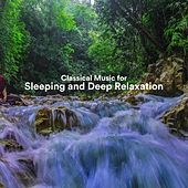 Classical Music for Sleeping and Deep Relaxation von Various Artists
