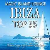 Magic Island Lounge Ibiza Top 55 (Balearic Cafe Chillout Relax Session) by Various Artists