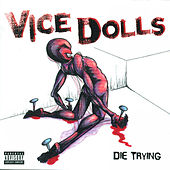 Die Trying by Vice Dolls