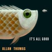 It's All Good di Allan Thomas