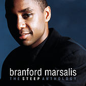 The Steep Anthology by Branford Marsalis