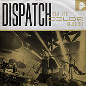 What Is the Color of Justice? by Dispatch