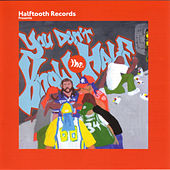 You Don't Know The Half de Various Artists