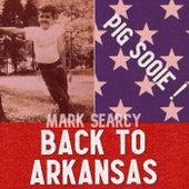 Back to Arkansas (Pig Sooie) de Mark Searcy