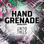 Hand Grenade (Radio Edit) von Into This