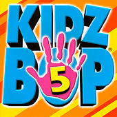 kidzbop 5 by KIDZ BOP Kids