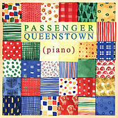 Queenstown (Piano) by Passenger