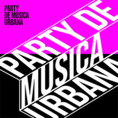 Party de musica urbana by Various Artists