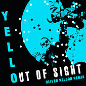 Out Of Sight (Oliver Nelson Remix) von Yello
