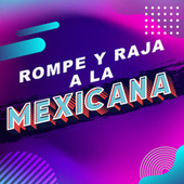 Rompe y raja a la mexicana de Various Artists
