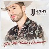 Y Si Me Vuelvo A Enamorar de Jary Franco