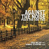 Against the Noise: Peace for Our Time by Erin Nolan
