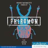 Pheromon: Sie jagen Dich (3) von Rainer Wekwerth