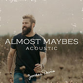 Almost Maybes (Acoustic) by Jordan Davis