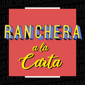 Ranchera a la Carta de Various Artists