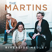 Riverside Medley (I Am Bound For The Promised Land / Shall We Gather At The River / Down By The Riverside) (Live) von The Martins