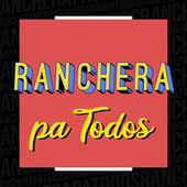 Ranchera pa Todos de Various Artists