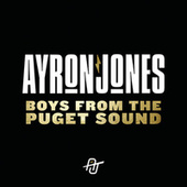 Boys From The Puget Sound by Ayron Jones