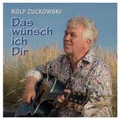 Das wünsch ich Dir von Rolf Zuckowski