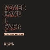 Never Have I Ever (Acoustic Version) de Danielle Bradbery