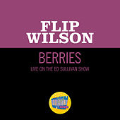 Berries (Live On The Ed Sullivan Show, January 14, 1968) by Flip Wilson