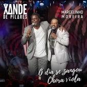 O Dia Se Zangou / Chora Viola, Chora (Ao Vivo) de Xande De Pilares