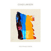 You Finally Knew by Chad Lawson