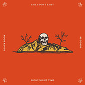 Like I Don't Exist von Nicky Night Time