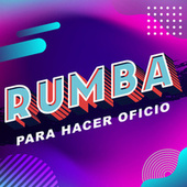 Rumba para hacer oficio de Various Artists
