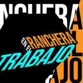 Ranchera en el Trabajo by Various Artists