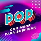 Pop con amor para suspirar by Various Artists