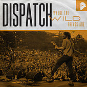 Where the Wild Things Are by Dispatch