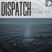 Grab It & Ride It by Dispatch