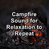 Campfire Sound for Relaxation to Repeat von Yoga