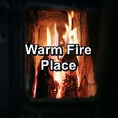 Warm Fire Place by Spa Music (1)