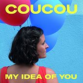 My Idea of You by Coucou