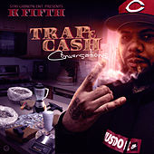 Trap & Cash Conversations by K Fifth