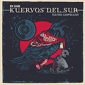 Teatro Caupolicán (En Vivo) de Kuervos del Sur