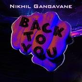 Back to You by Nikhil Gangavane