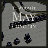 To Whom It May Concern by Various Artists