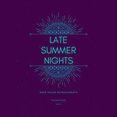 Late Summer Nights (Deep-House Refreshments), Vol. 4 by Various Artists
