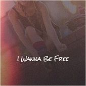 I Wanna Be Free by Various Artists